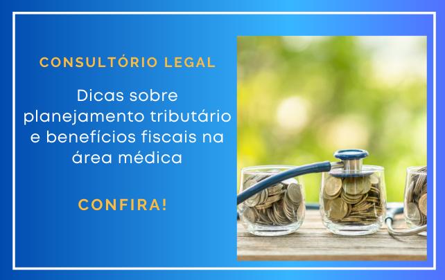 Advogada dá dicas sobre planejamento tributário e benefícios fiscais na área médica