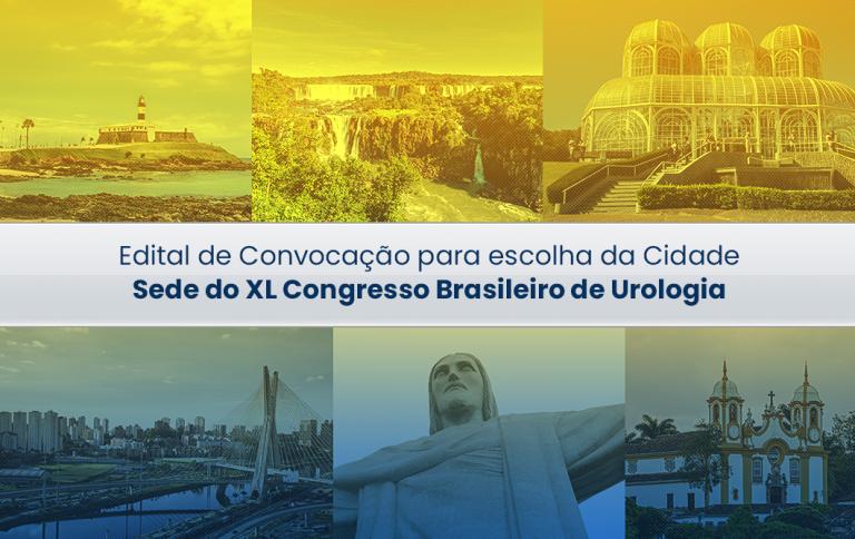 Edital de Convocação para escolha da Cidade Sede do XL Congresso Brasileiro de Urologia