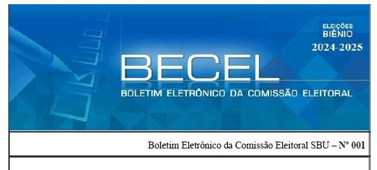 Boletim Eletrônico da Comissão Eleitoral – 001  Biênio 2024 – 2025