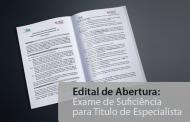 Edital de Abertura: Exame de Suficiência para Título de Especialista